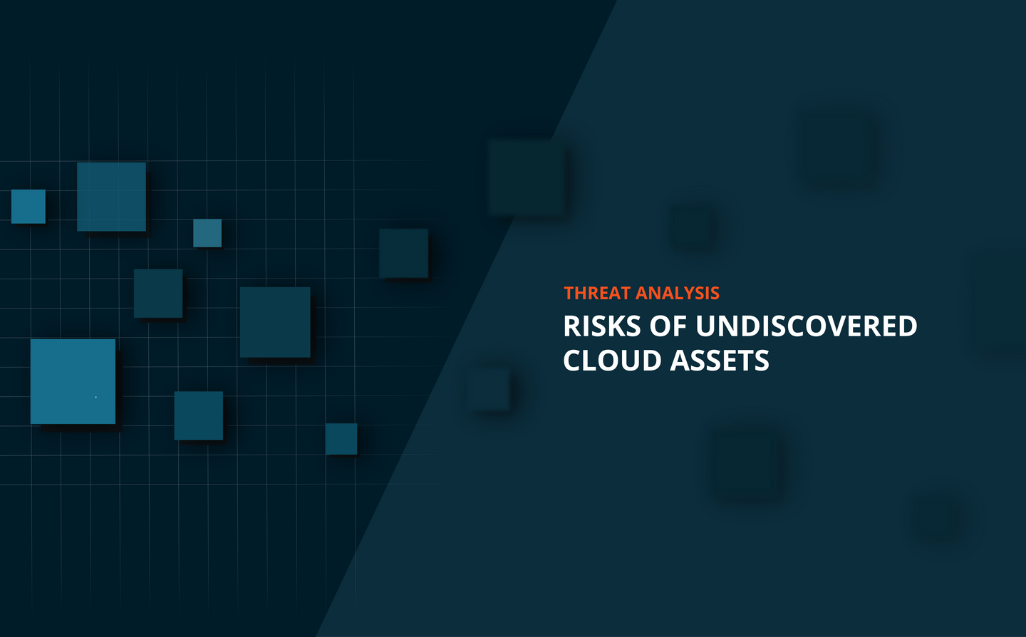 3 ways undiscovered cloud assets put your organization at risk