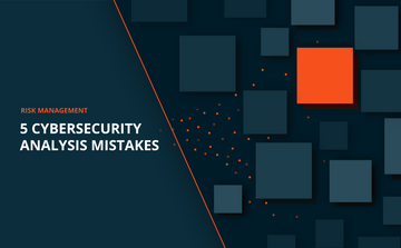 5 cybersecurity analysis mistakes that can leave organizations at risk