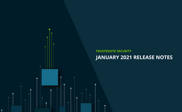 What's new with TrustedSite Security | January 2021 Release Notes