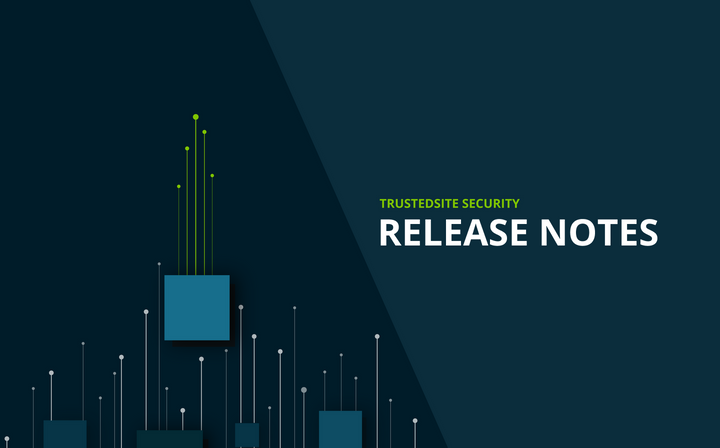 What's new with TrustedSite Security | March 2021 Release Notes